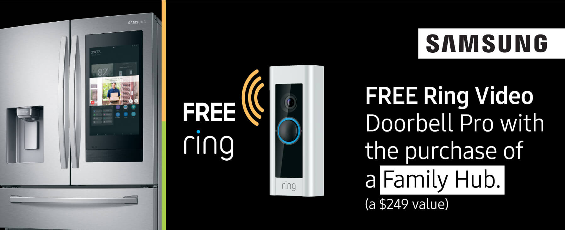FREE Ring Video Doorbell Pro with the purchase of a Samsung Family Hub refrigerator.